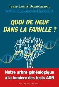 Jean-Louis Beaucarnot et Nathalie Jovanovic-Floricourt - Quoi de neuf dans la famille? - Notre arbre généalogique à la lumière des tests ADN.