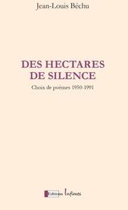 Jean-Louis Béchu - Des Hectares de silence.