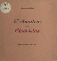 Jean-Louis Béchu et Roger Toulouse - L'amateur de chasselas.