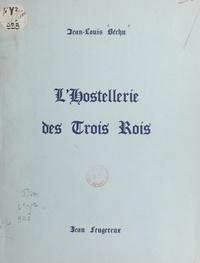 Jean-Louis Béchu et Jean Feugereux - L'Hostellerie des Trois Rois.