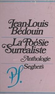 Jean-Louis Bédouin - La poésie surréaliste.