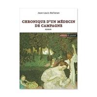 Jean-Louis Bellaton - Chronique d'un médecin de campagne.