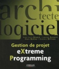 Jean-Louis Bénard et Laurent Bossavit - Gestion de projet - EXtreme Programming.