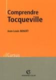 Jean-Louis Benoit - Comprendre Tocqueville.