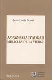 Jean-Louis Benoît - Le Gracial d'Adgar, miracles de la Vierge - Dulce chose est de Deu cunter.