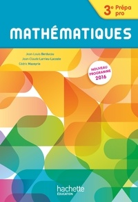 Jean-Louis Berducou et Jean-Claude Larrieu-Lacoste - Mathématiques 3e Prépa pro.
