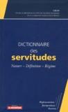 Jean-Louis Bergel et  CREDI - Dictionnaire des servitudes - Nature-Définition-Régime.