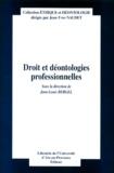 Jean-Louis Bergel et  Collectif - Droit et déontologies professionnelles.