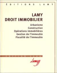 Jean-Louis Bergel et Jean-Jacques Eyrolles - Lamy droit immobilier - Urbanisme, Construction, Opérations immobilières, Gestion de l'immeuble, Fiscalité de l'immeuble.