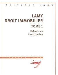 Jean-Louis Bergel et Jean-Jacques Eyrolles - Lamy Droit immobilier - Tome 1, Urbanisme Construction ; Tome 2, Transaction Gestion.
