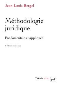Jean-Louis Bergel - Méthodologie juridique fondamentale et appliquée.