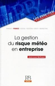 Jean-Louis Bertrand - La gestion du risque météo en entreprise.