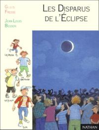 Jean-Louis Besson et Gilles Fresse - Les disparus de l'éclipse.