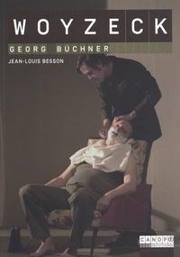Woyzeck, Georg Büchner - Jean-Louis Besson |