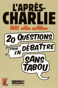 Jean-Louis Bianco et Lylia Bouzar - L'après-Charlie - Vingt questions pour en débattre sans tabou.