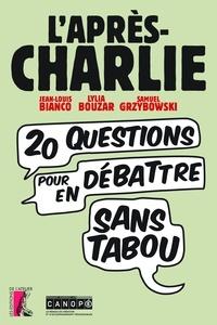 Jean-Louis Bianco et Lylia Bouzar - L'après Charlie - Vingt questions pour en débattre sans tabou.