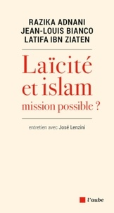 Jean-Louis Bianco et Latifa Ibn Ziaten - Laïcité et islam, mission impossible ?.