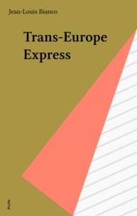 Jean-Louis Bianco - Trans-Europe express.