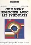 Jean-Louis Birien et Alain Buchet - Comment négocier avec les syndicats.