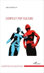 Jean-Louis Bischoff - Corps et pop culture.
