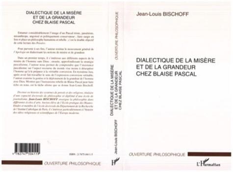 Dialectique de la misère et de la grandeur chez Blaise Pascal - Jean-Louis Bischoff - Format PDF - 9782296182042 - 16,99 €