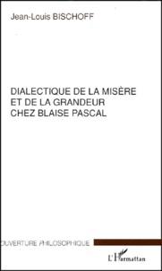 Dialectique de la misère et de la grandeur chez Blaise Pascal.pdf