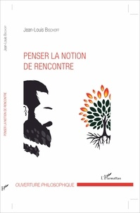 Jean-Louis Bischoff - Penser la notion de rencontre.