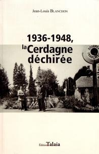 Jean-Louis Blanchon - 1936-1948, la Cerdagne déchirée.
