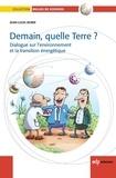 Jean-Louis Bobin - Demain, quelle Terre ? - Dialogue sur l'environnement et la transition énergétique.