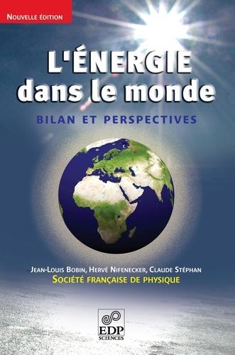 L'énergie dans le monde : bilan et perspectives 2e édition
