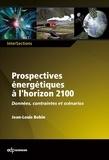 Jean-Louis Bobin - Prospectives énergétiques à l'horizon 2100 - Données, contraintes et scénarios.