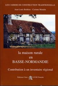 Jean-Louis Boithias et Corinne Mondin - La maison rurale en Basse-Normandie.