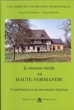 Jean-Louis Boithias et Corinne Mondin - La maison rurale en Haute-Normandie.
