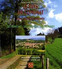 Jean-Louis Boithias - Le pays de Cunlhat aux siècles passés - Ses terroirs, ses activités, ses hommes.