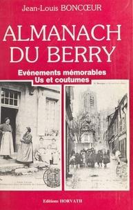 Jean-Louis Boncœur - Almanach du Berry : événements mémorables, us et coutumes.