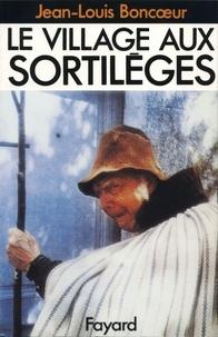 Jean-Louis Boncoeur - Le Village aux sortilèges.