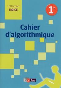 Jean-Louis Bonnafet et Catherine Lebert - Cahier d'algorithmique 1re.