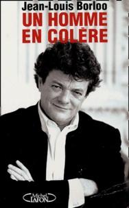 Jean-Louis Borloo - Un homme en colère.