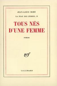Jean-Louis Bory - Tous nés d'une femme.