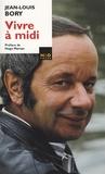 Jean-Louis Bory - Vivre à midi.
