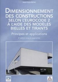 Dimensionnement des constructions selon l'Eurocode 2 à l'aide des modèles bielles et tirants- Principes et applications - Jean-Louis Bosc |