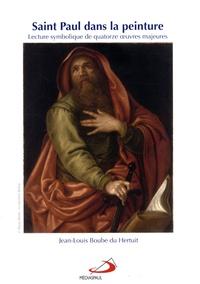 Saint Paul dans la peinture- Lecture symbolique de quatorze oeuvres majeures - Jean-Louis Boube du Hertuit |