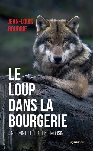 Jean-Louis Boudrie - Le loup dans la bourgerie - Une Saint-Hubert en Limousin.