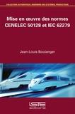 Jean-Louis Boulanger - Mise en oeuvre des normes CENELEC 50128 et IEC 62279.