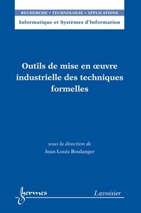 Jean-Louis Boulanger - Outils de mise en oeuvre industrielle des techniques formelles.