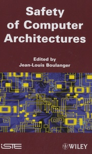 Jean-Louis Boulanger - Safety of Computer Architectures.