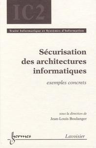 Jean-Louis Boulanger - Sécurisation des architectures informatiques - Exemples concrets.