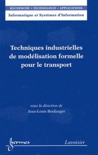 Jean-Louis Boulanger - Techniques industrielles de modélisation formelle pour le transport.