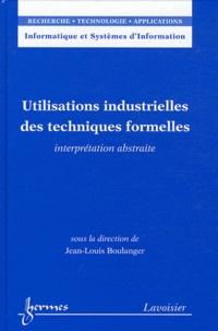 Jean-Louis Boulanger - Utilisations industrielles des techniques formelles - Interprétation abstraite.