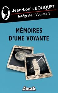 Jean-Louis Bouquet - Mémoires d'une voyante Tome 1 : Intégrale.